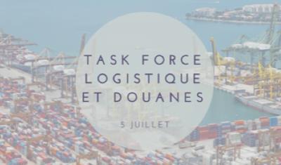 Task Force Logistique et Douanes – 5 juillet 2018