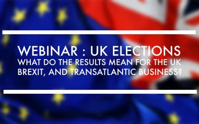 The Recent UK Elections : What Do the Results Mean for the UK, Brexit, and Transatlantic Business?