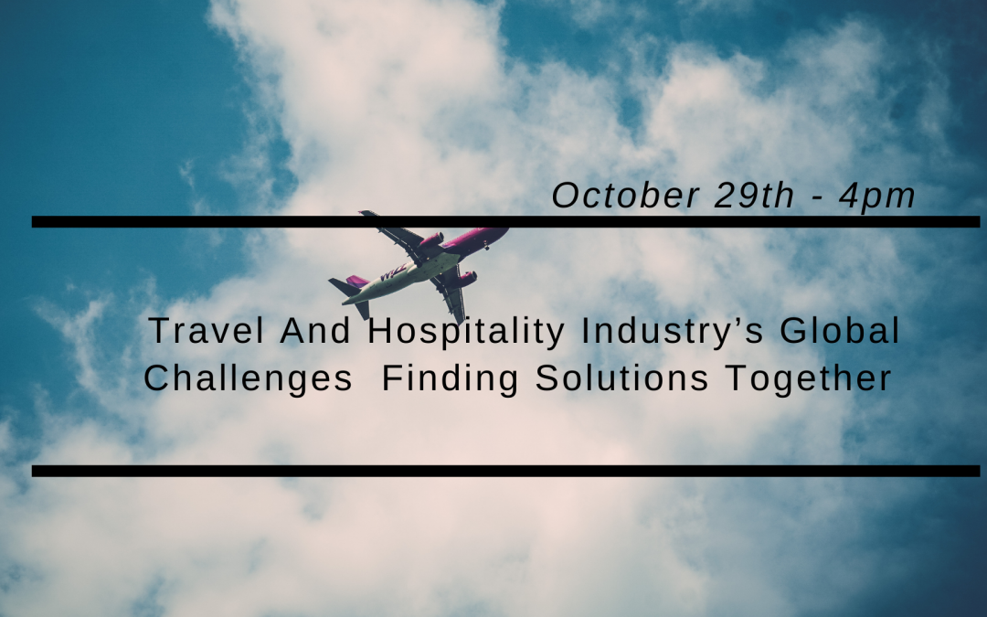 WEBINAR – Travel And Hospitality Industry's Global Challenges – Finding Solutions Together