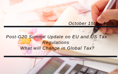 WEBINAR – Post-G20 Summit Update on EU and US Tax Regulations – What will Change in Global Tax?