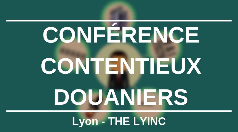 Conférence de Rentrée LHLF – Contrôle et Contentieux Douaniers