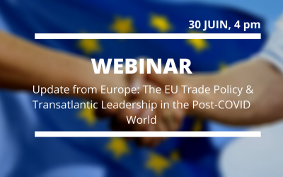Update from Europe: The EU Trade Policy & Transatlantic Leadership in the Post-COVID World