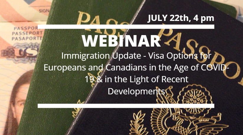 Immigration Update – Visa Options for Europeans and Canadians in the Age of COVID-19 & in the Light of Recent Developments