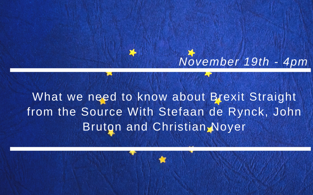What we need to know about Brexit Straight from the Source With Stefaan de Rynck, John Bruton and Christian Noyer